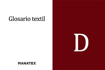 Glosario textil (letra D): palabras y conceptos del segmento de los tejidos