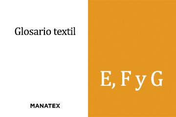 Glosario textil (E, F y G): palabras y conceptos del segmento de los tejidos
